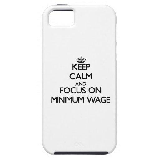 Behalten Sie Ruhe und Fokus auf Mindestlohn Hülle Fürs iPhone 5