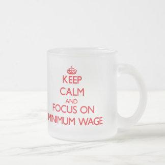 Behalten Sie Ruhe und Fokus auf Mindestlohn Tee Haferl