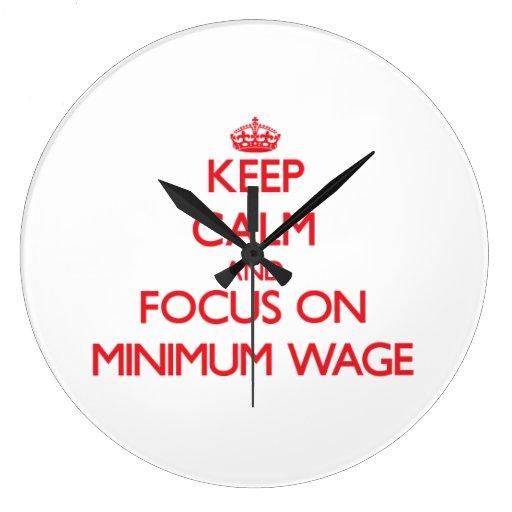 Behalten Sie Ruhe und Fokus auf Mindestlohn Wanduhren