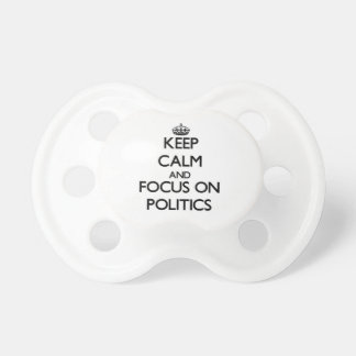 Behalten Sie Ruhe und Fokus auf Politik Schnuller