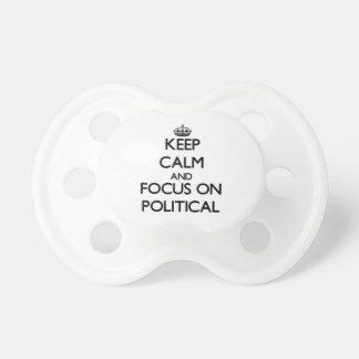 Behalten Sie Ruhe und Fokus auf politischem Schnuller