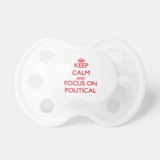 Behalten Sie Ruhe und Fokus auf politischem Baby Schnuller