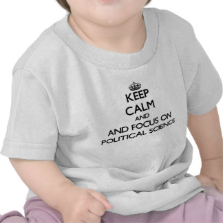 Behalten Sie Ruhe und Fokus auf politischer T Shirt