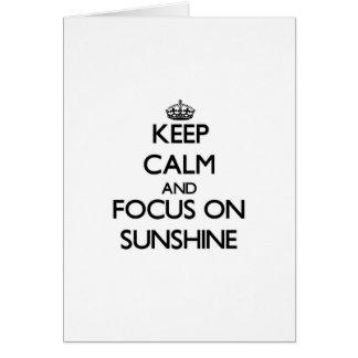 Behalten Sie Ruhe und Fokus auf Sonnenschein Karte