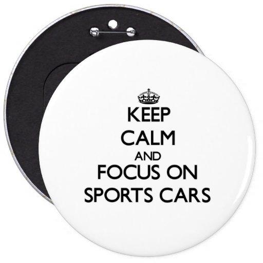 Behalten Sie Ruhe und Fokus auf Sport-Autos Anstecknadelbuttons