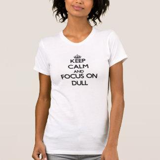 Behalten Sie Ruhe und Fokus auf stumpfem