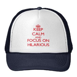 Behalten Sie Ruhe und Fokus auf unglaublich witzig Cap