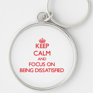 Behalten Sie Ruhe und Fokus auf unzufrieden Schlüsselanhänger