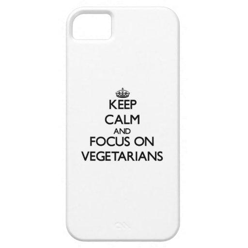 Behalten Sie Ruhe und Fokus auf Vegetariern Schutzhülle Fürs iPhone 5