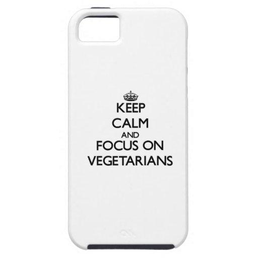 Behalten Sie Ruhe und Fokus auf Vegetariern Etui Fürs iPhone 5
