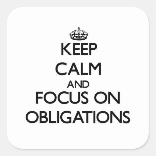 Behalten Sie Ruhe und Fokus auf Verpflichtungen Quadratsticker
