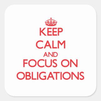 Behalten Sie Ruhe und Fokus auf Verpflichtungen Quadrat-Aufkleber