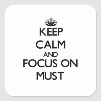 Behalten Sie Ruhe und Fokus muss an
