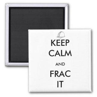 Behalten Sie Ruhe und Frac es Magnet Quadratischer Magnet