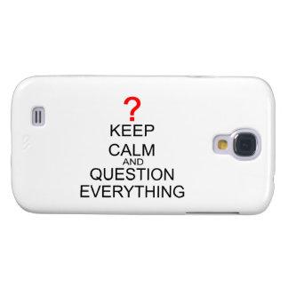 Behalten Sie Ruhe und Frage alles Galaxy S4 Hülle
