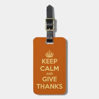 Behalten Sie Ruhe und geben Sie Dank-Ernte-Orange Gepäckanhänger