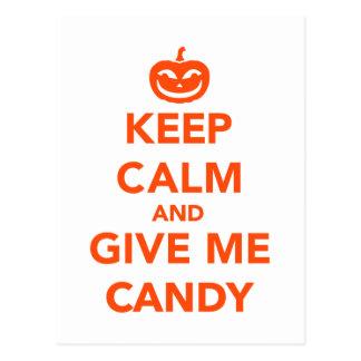 Behalten Sie Ruhe und geben Sie mir Süßigkeit Postkarte