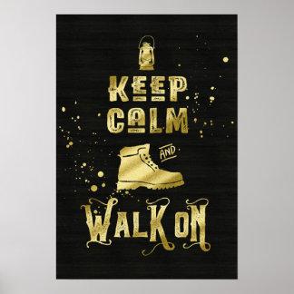 Behalten Sie Ruhe und gehen Sie auf das Gold, das Poster