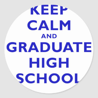 Behalten Sie Ruhe und graduieren Sie Highschool Runde Sticker