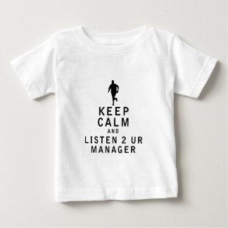 Behalten Sie Ruhe und hören Sie 2 UR Manager Baby T-shirt