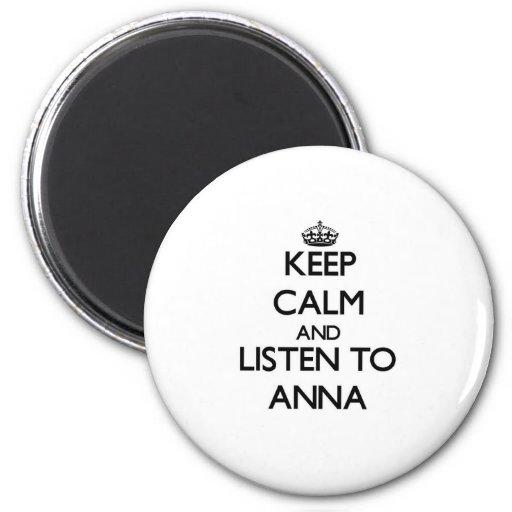 Behalten Sie Ruhe und hören Sie auf Anna Magnete