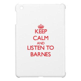 Behalten Sie Ruhe und hören Sie auf Barnes