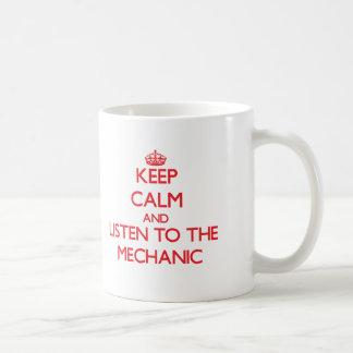 Behalten Sie Ruhe und hören Sie auf den Mechaniker Tasse