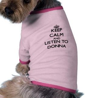 Behalten Sie Ruhe und hören Sie auf Donna Hundetshirt