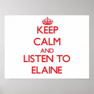 Behalten Sie Ruhe und hören Sie auf Elaine Poster