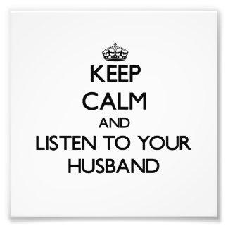 Behalten Sie Ruhe und hören Sie auf Ihren Ehemann Photodruck