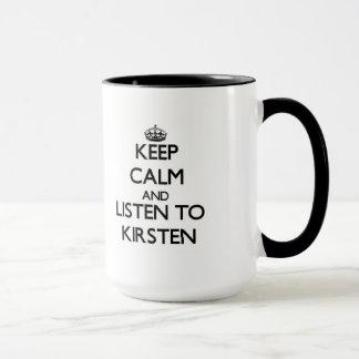 Behalten Sie Ruhe und hören Sie auf Kirsten Tasse