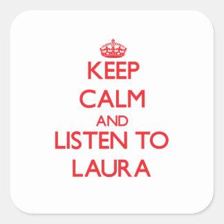 Behalten Sie Ruhe und hören Sie auf Laura Quadratischer Aufkleber