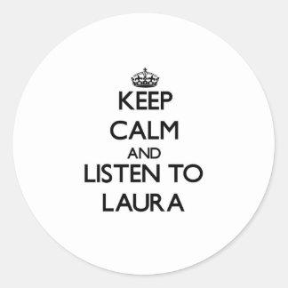 Behalten Sie Ruhe und hören Sie auf Laura Stickers