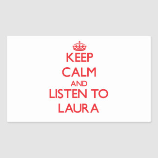Behalten Sie Ruhe und hören Sie auf Laura Rechteckiger Aufkleber