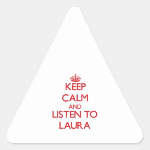 Behalten Sie Ruhe und hören Sie auf Laura Aufkleber