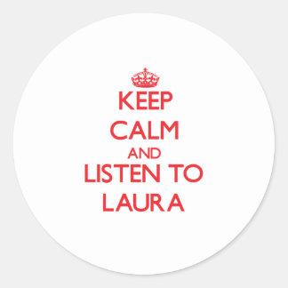Behalten Sie Ruhe und hören Sie auf Laura Runder Aufkleber