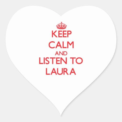 Behalten Sie Ruhe und hören Sie auf Laura Sticker