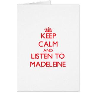 Behalten Sie Ruhe und hören Sie auf Madeleine Grußkarte