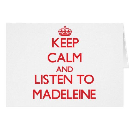 Behalten Sie Ruhe und hören Sie auf Madeleine Karten