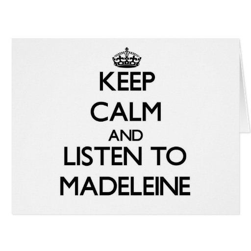 Behalten Sie Ruhe und hören Sie auf Madeleine Grußkarten