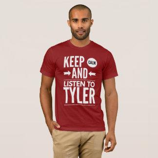 Behalten Sie Ruhe und hören Sie auf Tyler T-Shirt