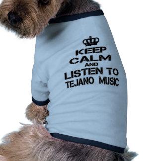 Behalten Sie Ruhe und hören Sie Tejano Musik Ringer Hunde-Shirt