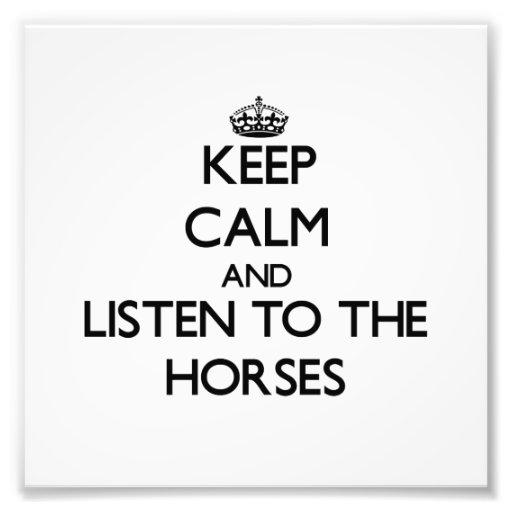Behalten Sie Ruhe und hören Sie zu den Pferden Fotodrucke
