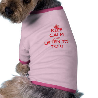 Behalten Sie Ruhe und hören Sie zu den Tori Hund T-shirt