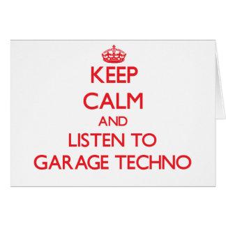 Behalten Sie Ruhe und hören Sie zur GARAGE TECHNO