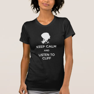 Behalten Sie Ruhe und hören Sie zur Klippe T-Shirt