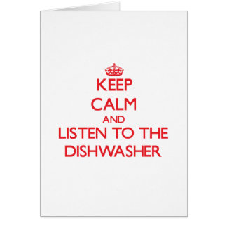 Behalten Sie Ruhe und hören Sie zur Spülmaschine Grußkarte