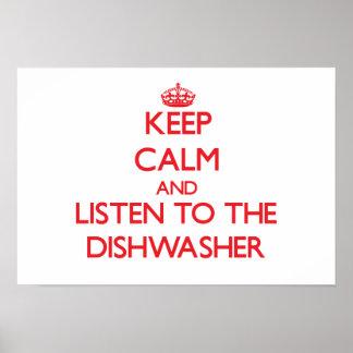 Behalten Sie Ruhe und hören Sie zur Spülmaschine Poster