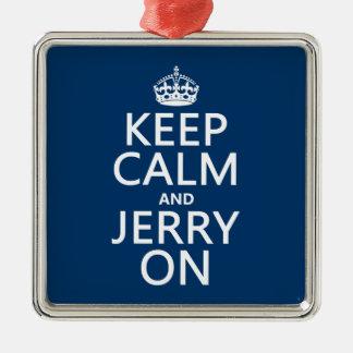 Behalten Sie Ruhe und Jerry auf (irgendeine Farbe) Silbernes Ornament