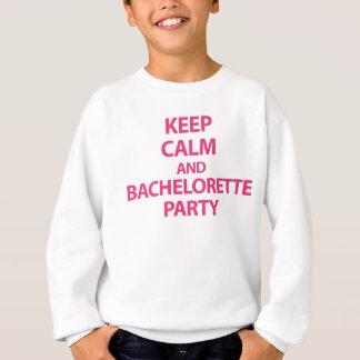 Behalten Sie Ruhe und Junggeselinnen-Abschied Sweatshirt